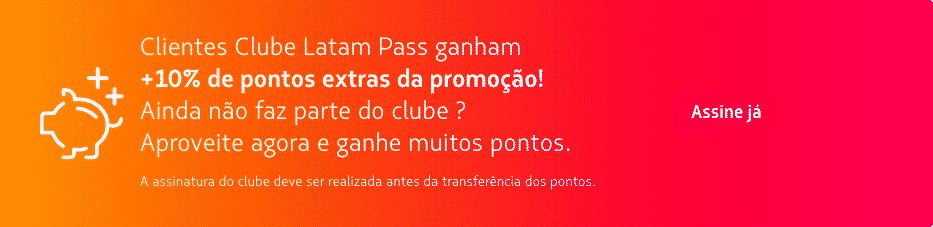 Bonificação maior aos assinantes do Clube LATAM Pass