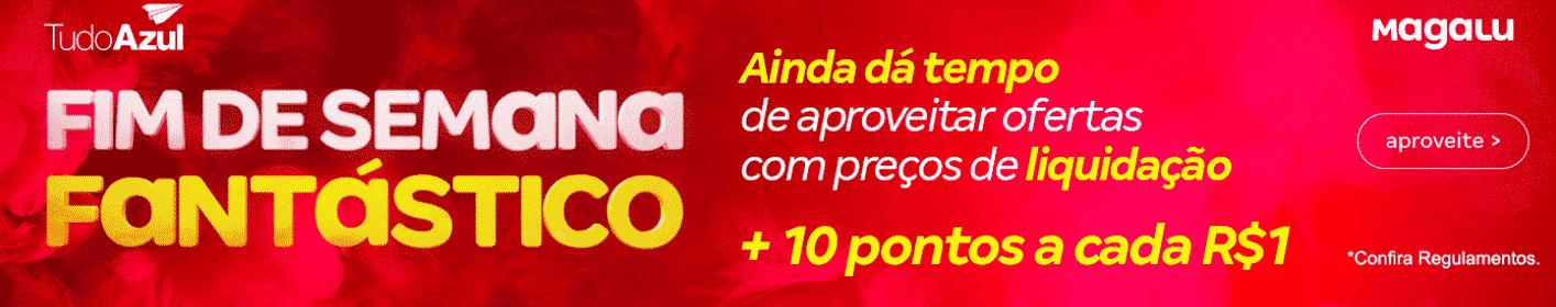 Magalu e TudoAzul 10 pontos por R$1 gasto