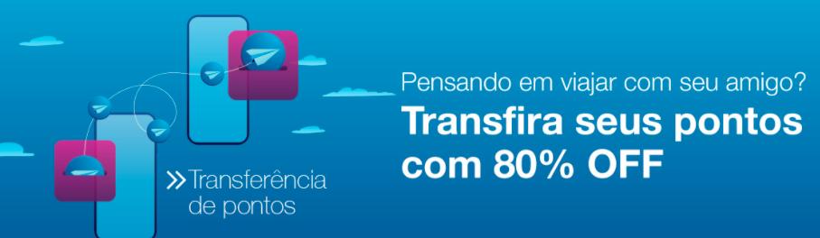 80% OFF na transferência de pontos entre contas TudoAzul